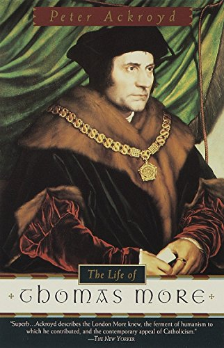 The Life of Thomas More: Peter Ackroyd