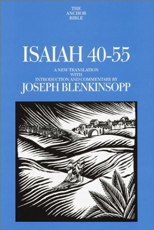 Isaiah 40-55: A New Translation with Introduction and Commentary (Anchor Yale Bible Commentaries): ...