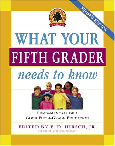 9780385497213: What Your Fifth Grader Needs to Know, Revised Edition: Fundamentals of a Good Fifth-Grade Education (THE CORE KNOWLEDGE SERIES)