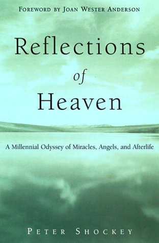 9780385497268: Reflections of Heaven: A Millenial Odyssey of Miracles, Angels And Afterlife