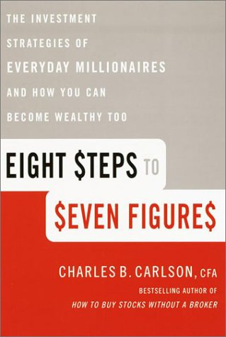 9780385497329: Eight Steps to Seven Figures: The Investment Strategies of Everyday Millionaires and How You Can Become Wealthy Too