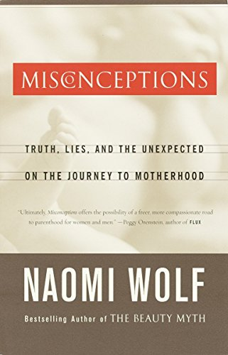 9780385497459: Misconceptions: Truth, Lies, and the Unexpected on the Journey to Motherhood