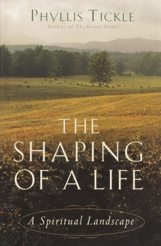 The Shaping of a Life: A Spiritual Landscape (0385497563) by Phyllis Tickle