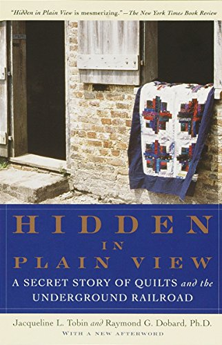 9780385497671: Hidden in Plain View: A Secret Story of Quilts and the Underground Railroad