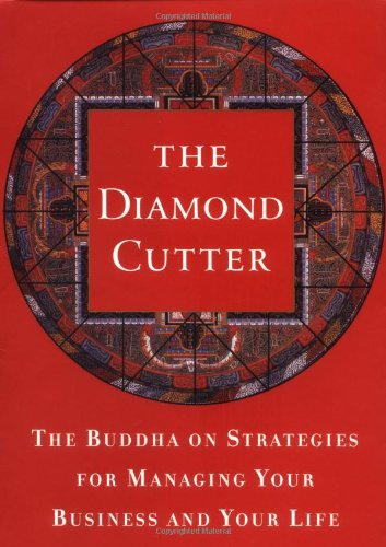 9780385497909: The Diamond Cutter: The Buddha on Strategies for Managing Your Business and Your Life [Roughcut binding]