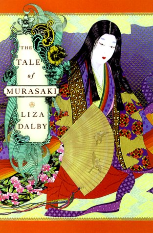The Tale of Murasaki: A Novel: Liza Dalby