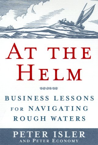 9780385497961: At the Helm: Business Lessons for Navigating Rough Waters