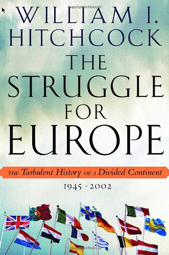 9780385497985: The Struggle for Europe: The Turbulent History of a Divided Continent 1945-2002
