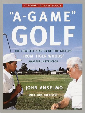 A-Game Golf: The Complete Starter Kit for: John Anselmo, Earl