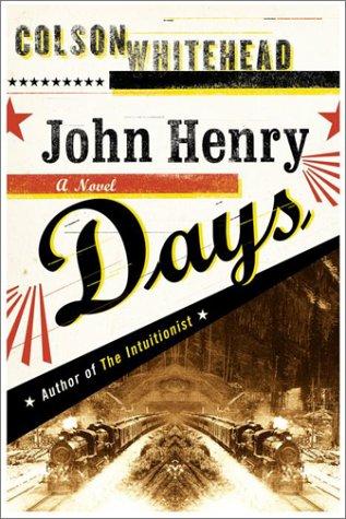 John Henry Days: Whitehead, Colson
