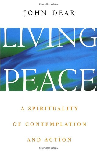 9780385498272: Living Peace: A Spirituality of Contemplation and Action