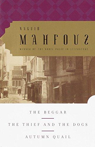 The Beggar, The Thief and the Dogs, Autumn Quail: Naguib Mahfouz