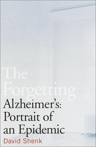 9780385498371: The Forgetting: Alzheimer's: Portrait of an Epidemic