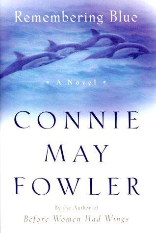 Remembering Blue: Fowler, Connie May