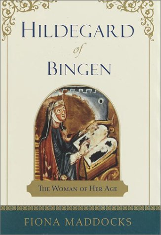 HILDEGARD OF BINGEN; THE WOMAN OF HER AGE