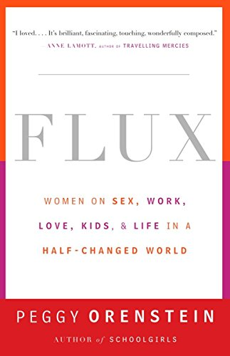 9780385498876: Flux: Women on Sex, Work, Love, Kids, and Life in a Half-Changed World