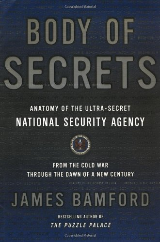 9780385499071: Body of Secrets: Anatomy of the Ultra-Secret National Security Agency