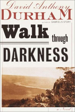 Walk Through Darkness (signed first ed.): David Anthony Durham