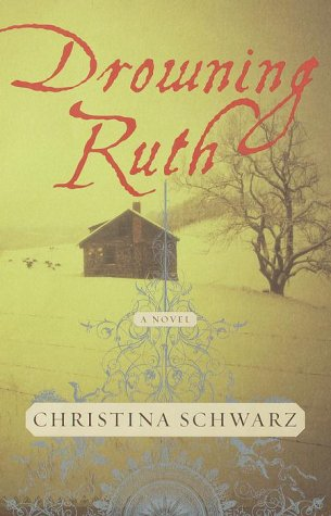 Drowning Ruth: Schwarz, Christina