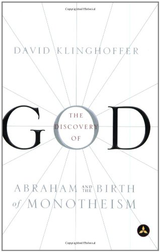 9780385499743: The Discovery of God: Abraham and the Birth of Monotheism