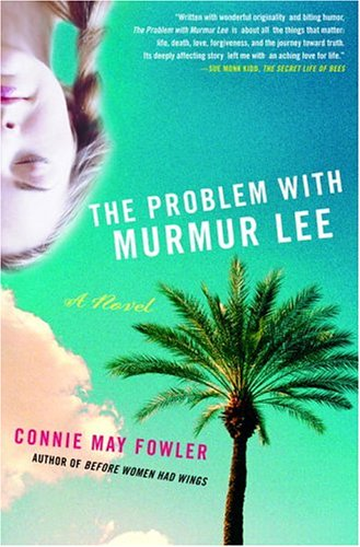 The Problem With Murmur Lee (0385499817) by Fowler, Connie May