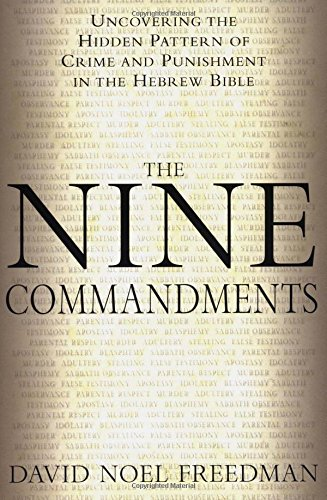 9780385499873: The Nine Commandments: Uncovering the Hidden Pattern of Crime and Punishment in the Hebrew Bible