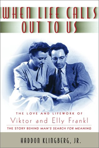 9780385500371: When Life Calls Out to Us: The Love and Lifework of Viktor and Elly Frankl