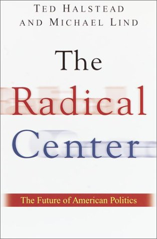 9780385500456: The Radical Center: The Future of American Politics