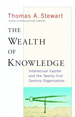 The Wealth of Knowledge: Intellectual Capital and: Stewart, Thomas A.