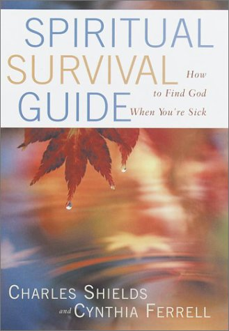 Spiritual Survival Guide: How to Find God: Shields, Charles, Ferrell,