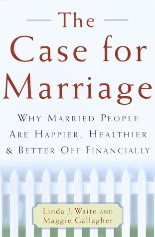9780385500852: The Case for Marriage: Why Married People are Happier, Healthier, and Better off Financially