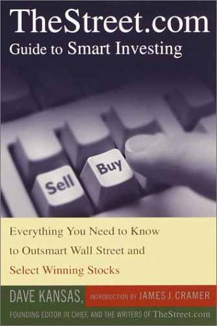 TheStreet.com Guide to Smart Investing: Everything You Need to Know to Outsmart Wall Street and ...
