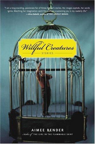 9780385501132: Willful Creatures: Stories