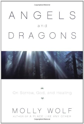 9780385501224: Angels & Dragons: On Sorrows, God, and Healing