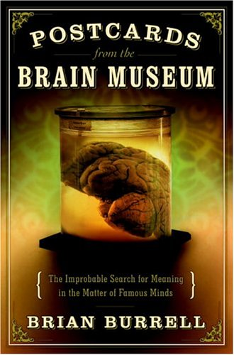 9780385501286: Postcards from the Brain Museum: The Improbable Search for Meaning in the Matter of Famous Minds