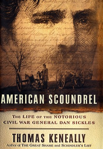 American Scoundrel: The Life of the Notorious: Thomas Keneally