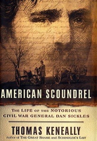 9780385501392: American Scoundrel: The Life of the Notorious Civil War General Dan Sickles