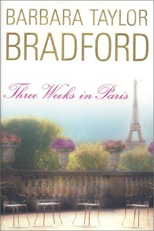 Three Weeks in Paris: Bradford, Barbara Taylor
