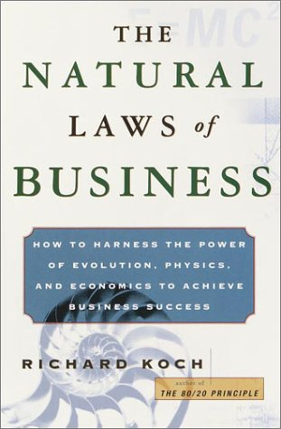 9780385501590: The Natural Laws of Business: How to Harness the Power of Evolution, Physics, and Economics to Achieve Business Success