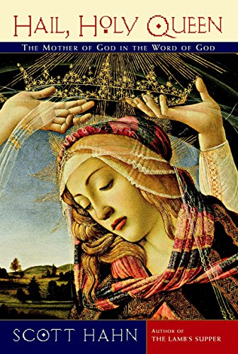 9780385501699: Hail, Holy Queen: The Mother of God in the Word of God
