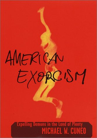 9780385501767: American Exorcism: Expelling Demons in the Land of Plenty