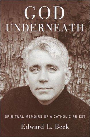 9780385501804: God Underneath: Spiritual Memoirs of a Catholic Priest