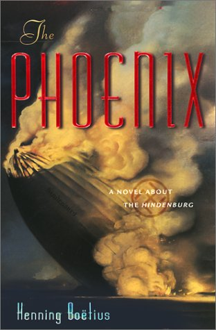 9780385501835: The Phoenix: A Novel About the Hindenburg