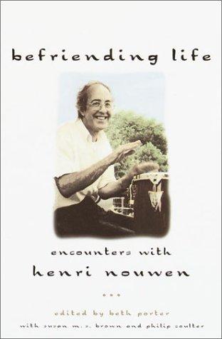 9780385502023: Befriending Life: Encounters with Henri Nouwen