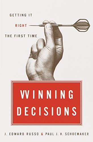 Winning Decisions : Getting It Right the: J. Edward Russo;