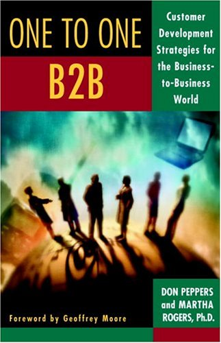 9780385502306: One to One B2B: Customer Development Strategies for the Business-To-Business World
