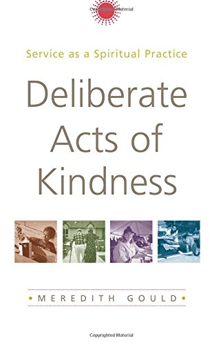 9780385502436: Deliberate Acts of Kindness: Service as a Spiritual Practice
