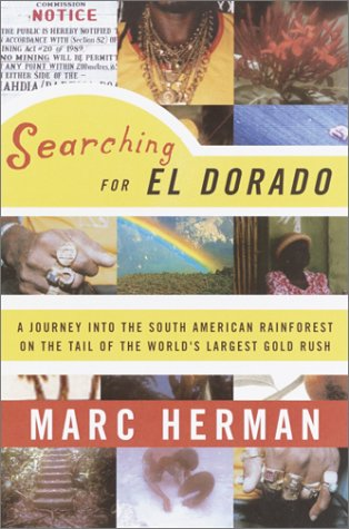 9780385502528: Searching for El Dorado: A Journey into the South American Rainforest on the Tail of the World's Largest Gold Rush