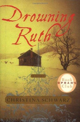 9780385502535: Drowning Ruth: A Novel (Oprah's Book Club)