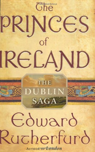 9780385502863: The Princes of Ireland: The Dublin Saga (Rutherfurd, Edward)
